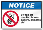 Switch Off Mobile Phones, Pagers, Camera Etc Notice Signs