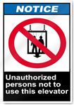 Unauthorized Persons Not To Use This Elevator Notice Signs
