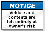 Vehicle And Contents Are Left Entirely At Owner's Risk Notice Signs