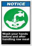Wash Your Hands Before And After Handling Raw Meat Notice Signs
