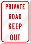 Private Road Keep Out Sign