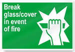 Break Glass/Cover In Event Of Fire Safety Signs