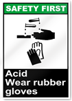 Acid Wear Rubber Gloves Safety First Signs