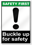 Buckle Up For Safety Safety First Signs