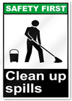 Clean Up Spills Safety First Sign