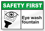Eye Wash Fountain Safety First Signs