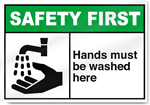 Hands Must Be Washed Here Safety First Sign