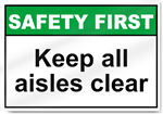 Keep All Aisles Clear Safety First Signs