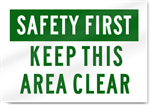 Safety First Keep This Area Clear Sign
