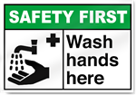 Wash Hands Here Safety First Signs