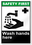 Wash Hands Here Safety First Sign