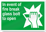 In Event Of Fire Break Glass Bolt To Open Safety Signs