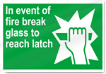 In Event Of Fire Break Glass To Reach Latch Safety Signs
