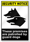 These Premises Are Patrolled By Guard Dogs Security Signs