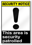 This Area Is Security Patrolled Security Signs