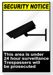This Area Is Under 24 Hour Surveillance Security Signs