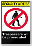 Trespassers Will Be Prosecuted Security Signs