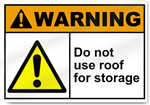 Do Not Use Roof For Storage Warning Signs