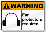 Ear Protectors Required Warning Signs