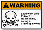 Lead Work Area Poison No Smoking, Eating Or Drinking Allowed Warning Signs