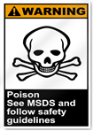 Poison See Msds And Follow Safety Guidelines Warning Signs
