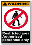 Restricted Area Authorized Personnel Only Warning Signs
